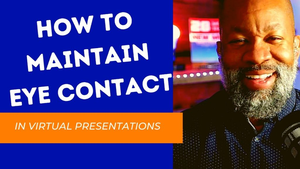 How To Maintain Better Eye Contact In Virtual Presentations